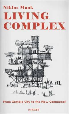 Living Complex - From Zombie City to the Post-Familial Community