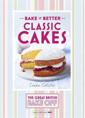 Great British Bake off - Bake it Better: No. 1: Classic Cakes