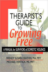 Therapist Guide to Growing Free: A Manual for Survivors of Domestic Violence