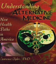 Understanding Alternative Medicine: New Health Paths in America (Edition 1)