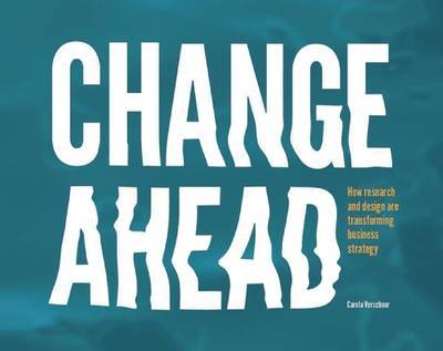 Change Ahead - How Research and Design are Transforming Business Strategy