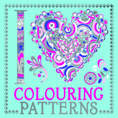 I Heart Colouring: Patterns