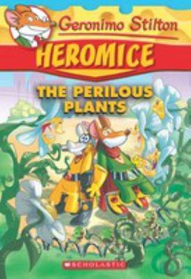 The Perilous Plants (Geronimo Stilton: Heromice #4)