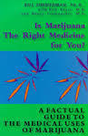 Is Marijuana the Right Medicine for You?: A Factual Guide to the Medical Uses of Marijuana