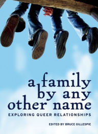 Family By Any Other Name: Exploring Queer Relationships