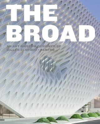 The Broad - An Art Museum Designed by Diller Scofidio + Renfro