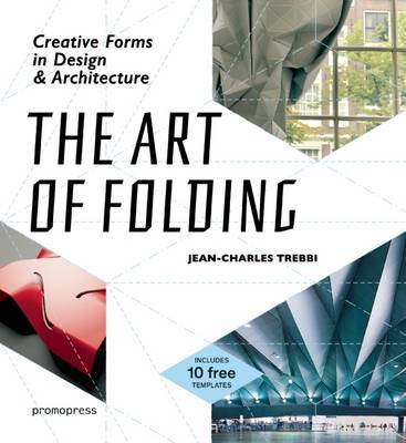 The Art of Folding - Creative Forms in Design and Architecture