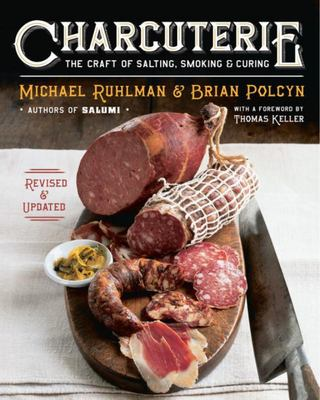 Charcuterie Craft of Salting Smoking and Curing