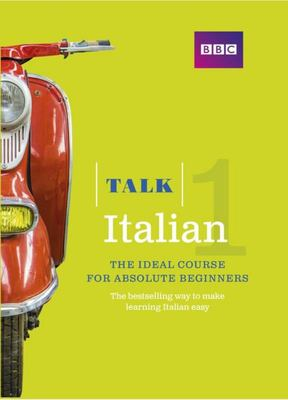 Talk Italian (Book/CD Pack) : The ideal Italian course for absolute beginners