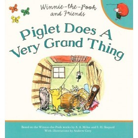Piglet Does a Very Grand Thing (Winnie-the-Pooh and Friends)
