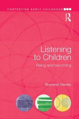 Listening to Children: Being and becoming