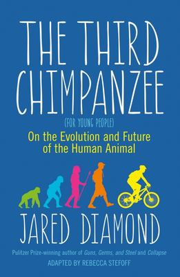 The Third Chimpanzee: On the Evolution and Future of the Human Animal (Young Readers ed.)