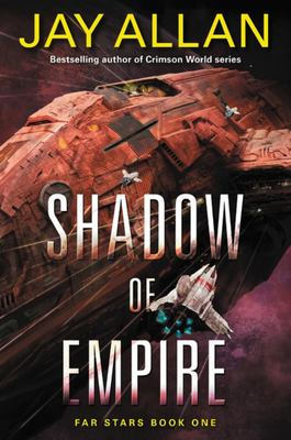 Shadow of Empire: Far Stars Book One