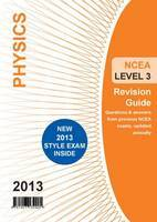 NCEA 3 Physics Revision Guide 2013