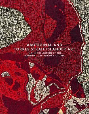 Aboriginal and Torres Strait Islander Art in the Collection of Th