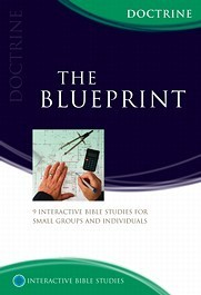 The Blueprint: Doctrine : 9 Interactive Bible Studies for Small Groups and Individuals