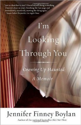 I'm Looking Through You: Growing Up Haunted — A Memoir