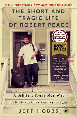 The Short and Tragic Life of Robert Peace - A Brilliant Young Man Who Left Newark for the Ivy League
