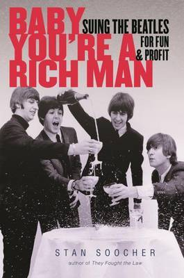 Baby Youre a Rich Man - Suing the Beatles for Fun and Profit