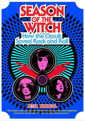 Season of the Witch - How the Occult Saved Rock and Roll