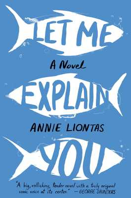 Let Me Explain You: A Novel