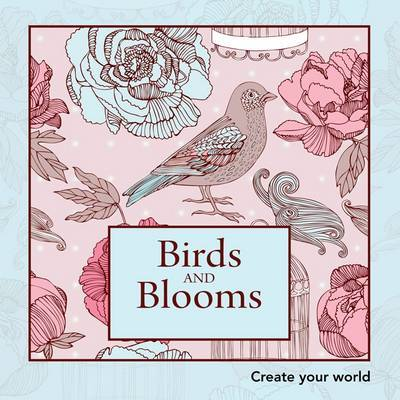 Birds and Blooms: Create Your World