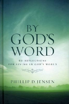 By God's Word: 60 Reflections for Living in God's World