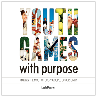 Youth Games Games with Purpose: Making the Most of Every Gospel Opportunity
