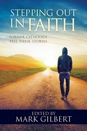 Stepping Out in Faith: Former Catholics Tell Their Story