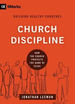 Church Discipline (IX Marks)