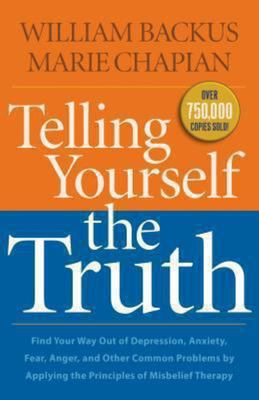 Telling Yourself the Truth, Repackaged Ed: Find Your Way out of Depression, Anxiety, Fear, Anger, and Other Common Problems by Applying the Principles of Misbelief Therapy