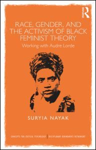 Race, Gender and the Activism of Black Feminist Theory:  Working with Audre Lorde