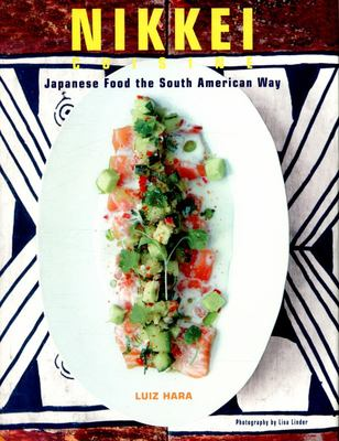 Nikkei Cuisine - Japanese Food the South American Way