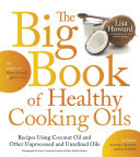 The Big Book of Healthy Cooking Oils