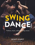 Swing Dance - Fashion, Music, Culture and Key Moves
