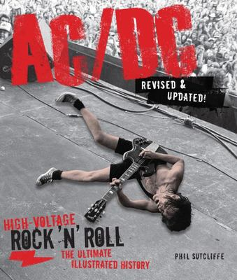 AC/DC: High-Voltage Rock 'n' Roll: The Ultimate Illustrated History