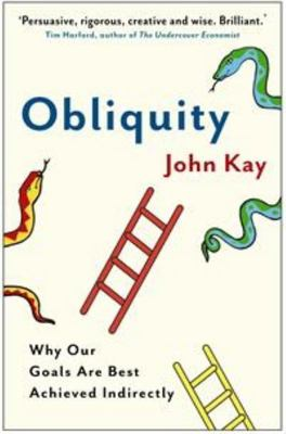 Obliquity : Why Our Goals are Best Achieved Indirectly