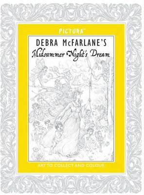 Debra McFarlane's Midsummer Night's Dream (Art to Collect and Colour)