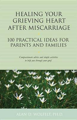 Healing Your Grieving Heart -Miscarriage
