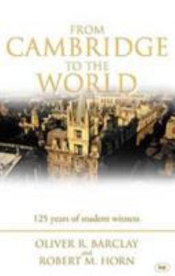 From Cambridge to the World: 125 Years of Student Witness