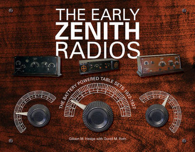 The Early Zenith Radios: The Battery Powered Table Sets 1922-1927