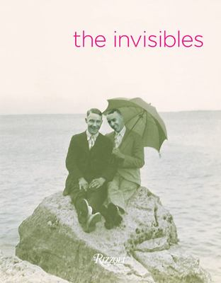 The Invisibles - Vintage Portraits of Love and Pride Gay Couples in the Early Twentieth Century