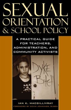 Enlarge Image Sexual Orientation and School Policy: A Practical Guide for Teachers, Administrators, and Community Activists