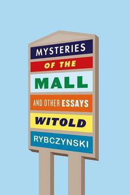 Mysteries of the Mall - And Other Essays