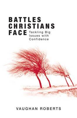 Battles Christians Face: Tackling Big Issues with Confidence