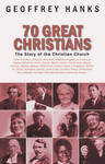 70 Great Christians: Changing the World