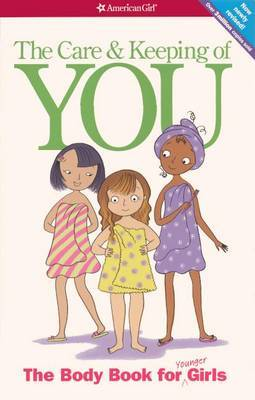 The Body Book for Younger Girls (The Care and Keeping of You #1)