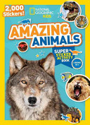 National Geographic Kids Amazing Animals Super Sticker Activity Book2,000 Stickers!