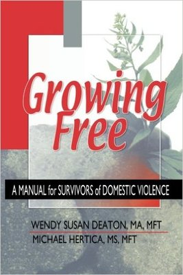 Growing Free: A Manual for Survivors of Domestic Violence
