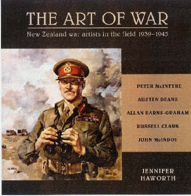 The Art of War: New Zealand War Artists in the Field, 1939-1945